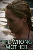 The Wrong Mother streaming vf