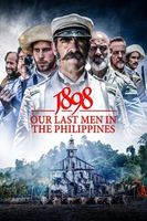 1898. Our Last Men in the Philippines Full movie