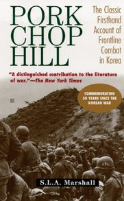 Pork Chop Hill by S  L  A  Marshall - Reviews, Description & more