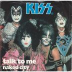 KISS talk to me et naked city, 7INCH (SP) for sale on CDandLP com