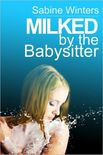 Milked by the Babysitter (Lesbian Lactation Erotica) by Sabine Winters