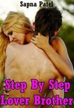 Step by Step, Lover Brother ( BrotherSister Sex Story,Taboo Sex ) by