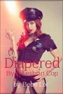 Diapered By A Lesbian Cop (ABDL Age Play Adult Baby Lesbian Diaper