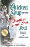 Chicken Soup for the Mother and Son Soul: Stories to Celebrate the