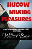Hucow Milking Pleasures by Willow Baye | 2940014719933 | NOOK Book