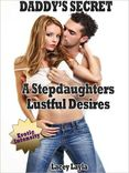 "DADDY'S SECRET ""A Stepdaughters Lustful Desires"" (XXX Daddy Sex"