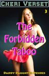 The Forbidden Taboo 3  Daddy Daughter Desires (father sex erotica) by