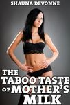 The Taboo Taste Of Mother's Milk, Lesbian Lactation Fetish by Shauna
