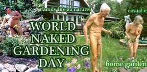Get ready for the Second Annual World Naked Gardening Day (WNGD