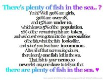 plenty of fish in the sea? | Quotes