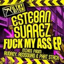 Fuck My Ass (RedSquad Remix) by Esteban Suarez on Spotify