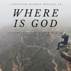 Listen to Where is God?  A Conversation About God in the Dark Places