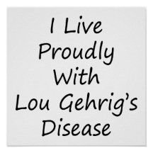 live_proudly_with_lou_gehrigs_disease_poster