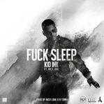 Kid Ink – Fuck Sleep Lyrics