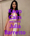 Keep Calm and LOVE Julia Barretto