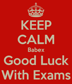 KEEP CALM Babex Good Luck With Exams  KEEP CALM AND CARRY ON Image