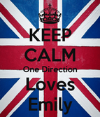 KEEP CALM One Direction Loves Emily  KEEP CALM AND CARRY ON Image