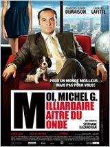 Moi, Michel G, Milliardaire, Maître du monde streaming