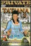 Private Gold 28: Tatiana 3  Private Gold 28: Tatiana 3 (1999)  Film
