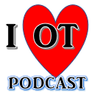 Listen to The I Love OT Podcast:  Episode One