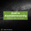 Listen to Wie is God: God is Alomteenwoordig