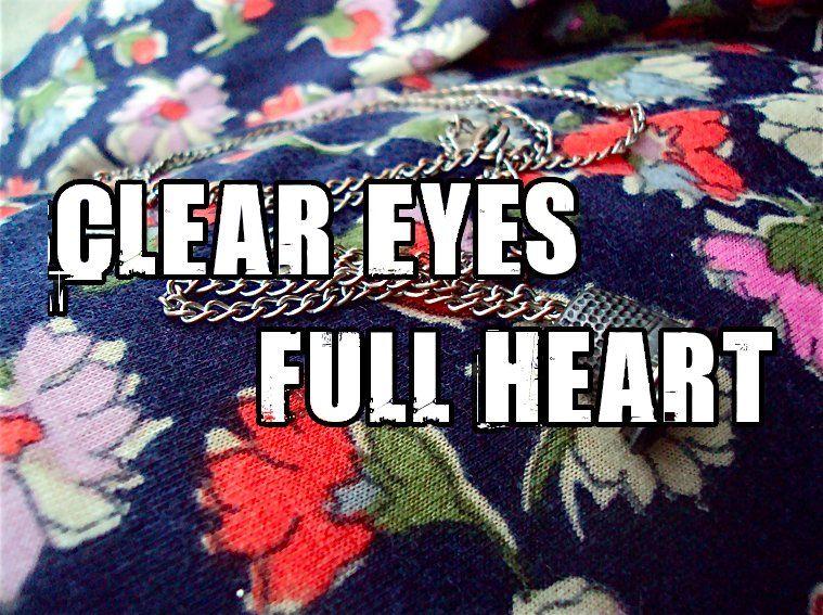 Clear Eyes Full Heart