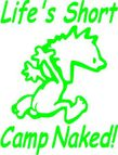 Details about Life's Short Camp Naked ~Sticker,Decal ,Graphic