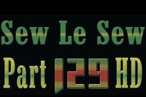 SewLeSew – The Latest Episode of SewleSew Drama Part 129