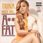 Trina – Ass Fat f. Meek Mill (prod. Jahlil Beats) » 2DOPEBOYZ