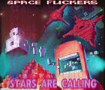 Space Fuckers  STARS ARE CALLING [DC125]