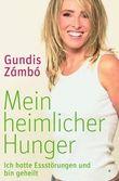 Gundi Zambo�s Buch: Mein heimlicher Hunger
