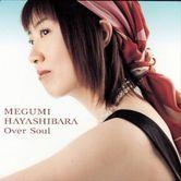 Hayashibara Megumi  Over Soul