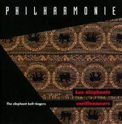 Les Éléphants Carillonneurs  by PHILHARMONIE album cover