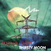 I'll be back - Live '75 by THIRSTY MOON album cover