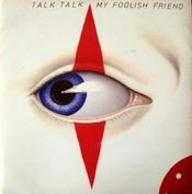My Foolish Friend by TALK TALK album cover