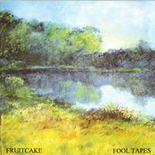 Fool Tapes by FRUITCAKE album cover