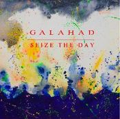 Seize the Day by GALAHAD album cover