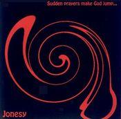 Sudden Prayers Make God Jump by JONESY album cover