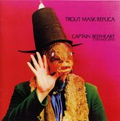 Trout Mask Replica by CAPTAIN BEEFHEART album cover