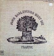 John Barleycorn Must Die by TRAFFIC album cover