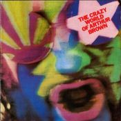 The Crazy World Of Arthur Brown by BROWN BAND, THE ARTHUR album cover