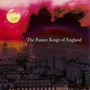 The Future Kings Of England by FUTURE KINGS OF ENGLAND, THE album cover