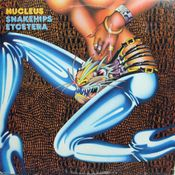 Snakehips Etcetera by NUCLEUS album cover