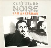Can't Stand Noise by AKKERMAN, JAN album cover