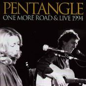 One More Road & Live 1994 by PENTANGLE, THE album cover