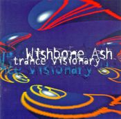 Trance Visionary by WISHBONE ASH album cover
