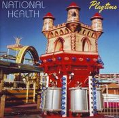 Playtime by NATIONAL HEALTH album cover
