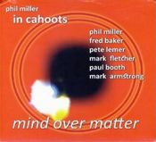 Mind Over Matter by MILLER, PHIL album cover