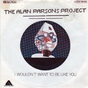 I Wouldn't Want To Be Like You by PARSONS PROJECT, THE ALAN album cover