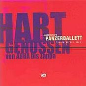 Hart Genossen Von Abba Bis Zappa by PANZERBALLETT album cover